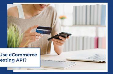 Why use eCommerce texting API